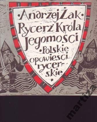 Okładka książki Rycerz Króla Jegomości: Polskie opowieści rycerskie