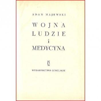 Okładka książki Wojna, ludzie i medycyna