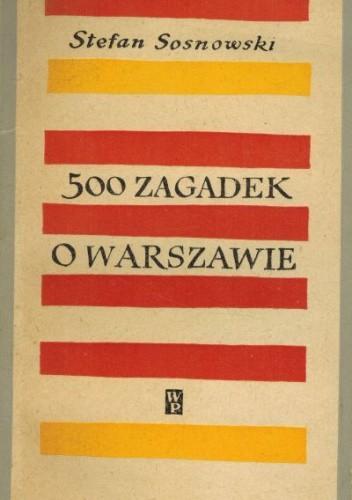 Okładka książki 500 zagadek o Warszawie