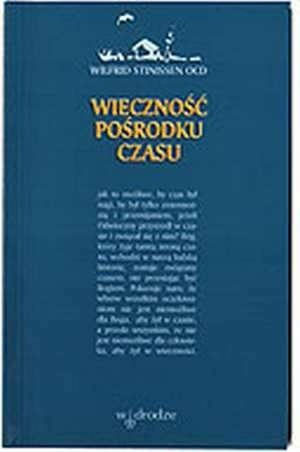 Okładka książki Wieczność pośrodku czasu
