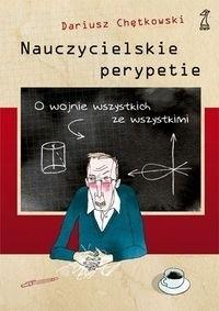 Okładka książki Nauczycielskie perypetie. O wojnie wszystkich ze wszystkimi