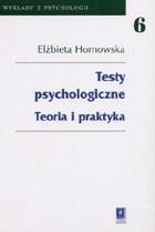 Okładka książki Testy psychologiczne. Teoria i praktyka