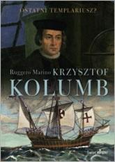 Okładka książki Krzysztof Kolumb Ostatni Templariusz ?