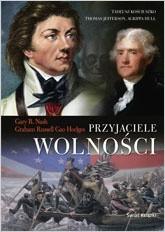 Okładka książki Przyjaciele Wolności. Tadeusz Kościuszko, Thomas Jefferson, Agrippa Hull