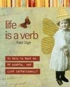 Okładka książki Life Is a Verb: 37 Days to Wake Up, Be Mindful, and Live Intentionally
