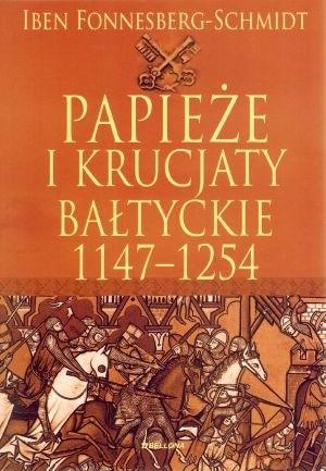 Okładka książki Papieże i krucjaty bałtyckie 1147-1254