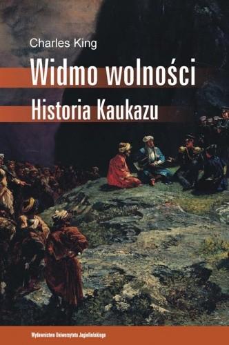 Okładka książki Widmo wolności. Historia Kaukazu