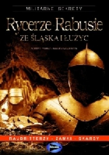 Okładka książki Rycerze-Rabusie ze Śląska i Łużyc