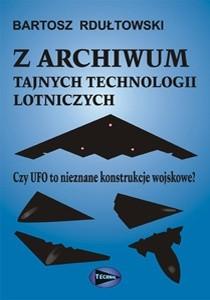 Okładka książki Z archiwum tajnych technologii lotniczych