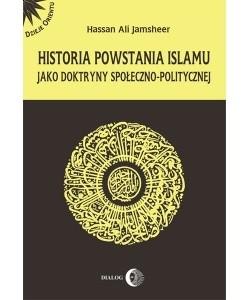 Okładka książki Historia powstania islamu jako doktryny społeczno-politycznej