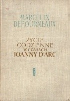Życie codzienne w czasach Joanny d'Arc