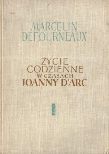 Okładka książki Życie codzienne w czasach Joanny d'Arc