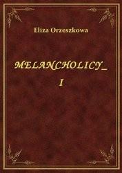 Okładka książki Melancholicy, tom I