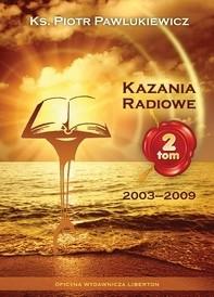 Okładka książki Kazania radiowe. Tom 2 (2003-2009).
