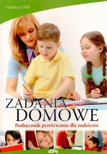 Okładka książki Zadania domowe. Podręcznik przetrwania dla rodziców