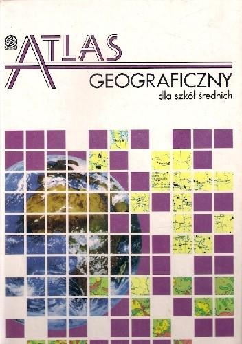 Okładka książki Atlas geograficzny dla szkół średnich