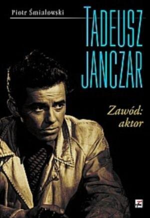 Okładka książki Tadeusz Janczar -Zawód: aktor