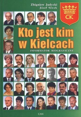 Okładka książki Kto jest kim w Kielcach : informator biograficzny. T. 2