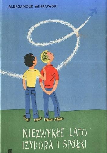 Okładka książki Niezwykłe lato Izydora i Spółki