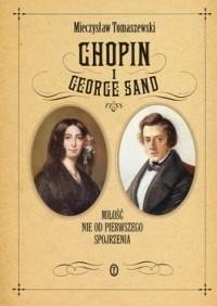 Okładka książki Chopin i George Sand. Miłość nie od pierwszego spojrzenia.