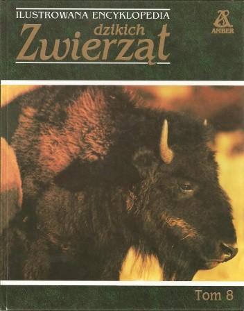 Okładka książki Ilustrowana encyklopedia dzikich zwierząt tom 8