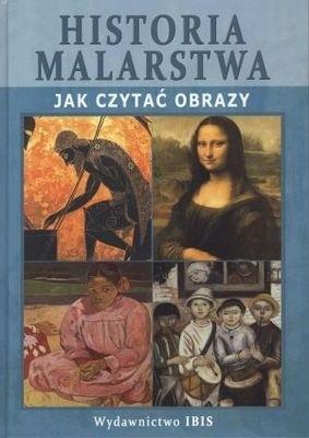 Okładka książki Historia malarstwa: Jak czytać obrazy
