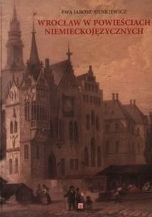 Okładka książki Wrocław w powieściach niemieckojęzycznych