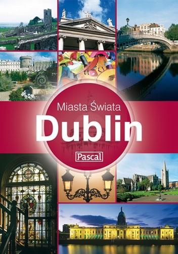 Okładka książki Dublin - Miasta Świata