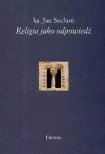 Okładka książki Religia jako odpowiedź