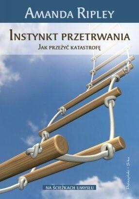 Okładka książki Instynkt przetrwania.Jak przeżyć katastrofę