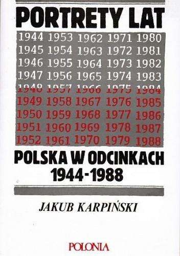 Okładka książki Portrety lat. Polska w odcinkach 1944-1988