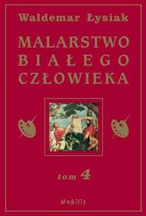 Okładka książki Malarstwo Białego Człowieka t.4