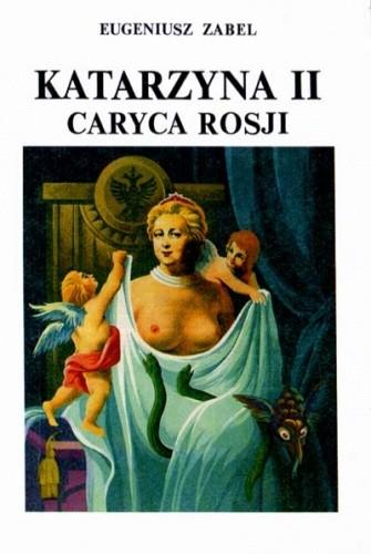 Okładka książki Katarzyna II caryca Rosji. Romans historyczny