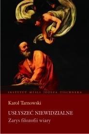 Okładka książki Usłyszeć Niewidzialne. Zarys filozofii wiary