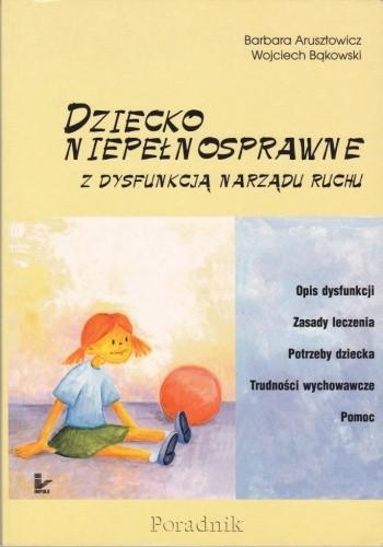 Okładka książki Dziecko niepełnosprawne z dysfunkcją narządu ruchu