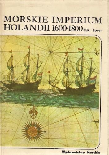 Okładka książki Morskie Imperium Holandii 1600-1800