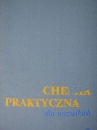 Okładka książki Chemia praktyczna dla wszystkich