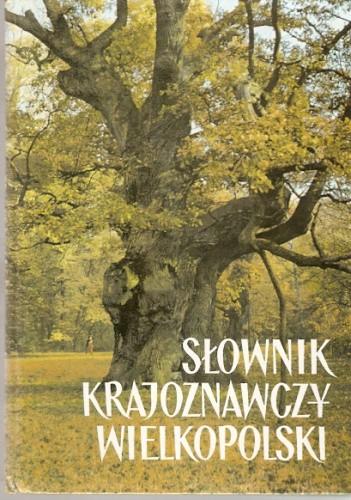 Okładka książki Słownik krajoznawczy Wielkopolski