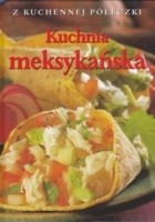 Kuchnia meksykańska. Z kuchennej półeczki