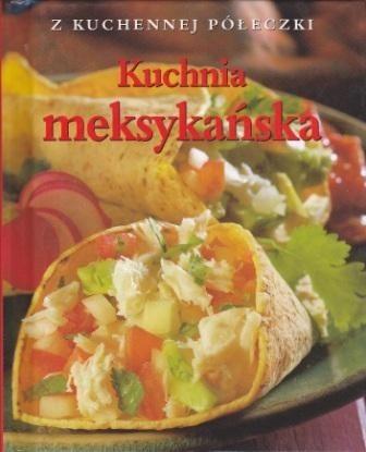Okładka książki Z kuchennej półeczki. Kuchnia meksykańska