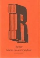 Raster. Macie Swoich Krytyków. Antologia Tekstów