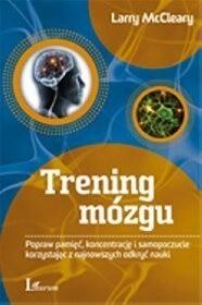 Okładka książki Trening mózgu. Popraw pamięć, koncentrację i samopoczucie korzystając z najnowszych odkryć nauki
