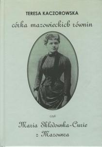 Okładka książki Córka mazowieckich równin, czyli Maria Skłodowska-Curie z Mazowsza