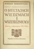 O hultajach, wiedźmach i wszetecznicach. Szkice z obyczajów XVII i XVIII wieku