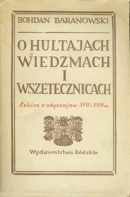 Okładka książki O hultajach, wiedźmach i wszetecznicach. Szkice z obyczajów XVII i XVIII wieku