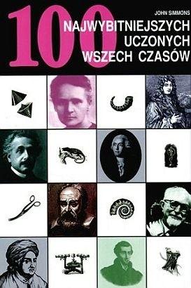 Okładka książki 100 najwybitniejszych uczonych wszech czasów