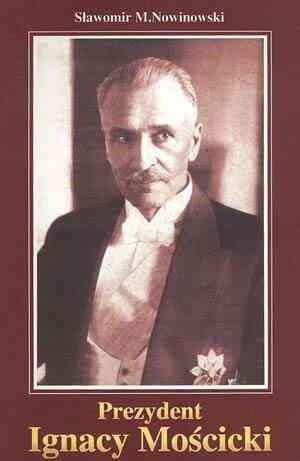 Okładka książki Prezydent Ignacy Mościcki