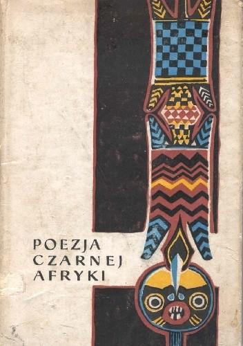 Okładka książki Poezja Czarnej Afryki
