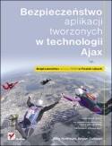 Okładka książki Bezpieczeństwo aplikacji tworzonych w technologii Ajax