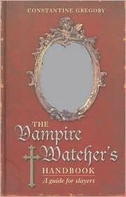 Okładka książki Vampire Watcher's Handbook: A Guide for Slayers